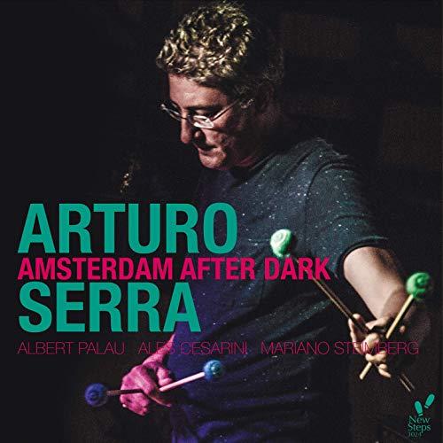 Arturo Serra Amsterdam After Dark Albert Palu Ales Cesarini Mariano Steimberg jazz vibes vibraphone cut records Valencia Swing