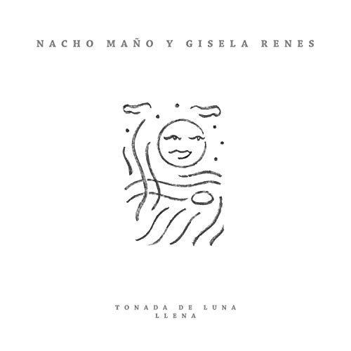 Nacho Maño Mañó Gisela Renes Tonada de luna llena Folclore Folklore jazz pop bolero chacarera productor presuntos implicados